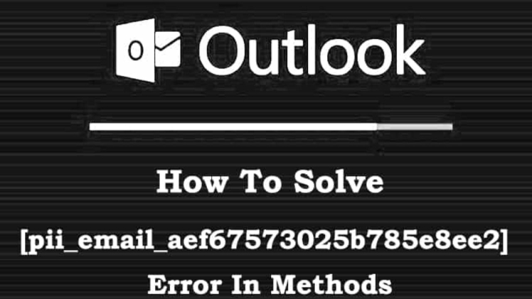 How To Solve [pii_email_acc40cb3bc7d97ab4b58] Error Code in 2021?